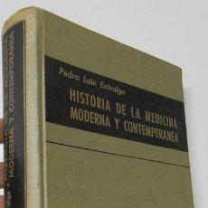 Libros de segunda mano: HISTORIA DE LA MEDICINA MODERNA Y CONTEMPORÁNEA - PEDRO LAÍN ENTRALGO. Lote 211415550