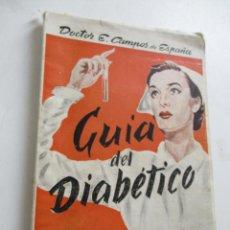 Libros de segunda mano: GUÍA DEL DIABÉTICO, DOCTOR E. CAMPOS DE ESPAÑA, 1958,. 1ª., EDC.,. Lote 211423889