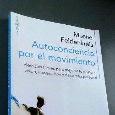 Libros de segunda mano: AUTOCONCIENCIA POR EL MOVIMIENTO. MOSHE FELDENKRAIS.. Lote 211431851