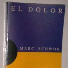 Libros de segunda mano: EL DOLOR POR MARC SCHWOB DE ED. DEBATE EN MADRID 1995 PRIMERA EDICIÓN. Lote 208863552