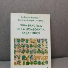 Libros de segunda mano: DANIEL BERTHIER + JEAN-JACQUES JOUANNY - GUÍA PRÁCTICA DE LA HOMEOPATÍA PARA TODOS - INDIGO 1991. Lote 222726568