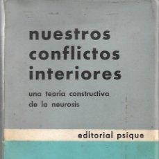 Libros de segunda mano: NUESTROS CONFLICTOS INTERIORES. UNA TEORÍA CONSTRUCTIVA DE LA NEUROSIS.. Lote 212543496