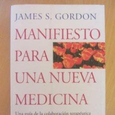 Libros de segunda mano: MANIFIESTO PARA UNA NUEVA MEDICINA. JAMES S. GORDON. ED.PAIDÓS. 1997. Lote 213025362