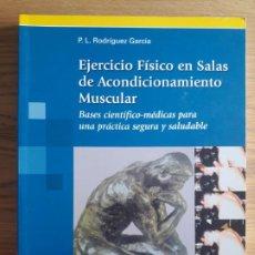 Libros de segunda mano: DEPORTE, INEF. EJERCICIO FISICO EN SALAS DE ACONDICIONAMIENTO MUSCULAR. ED. PANAMERICANA 2008 RARO. Lote 213073528
