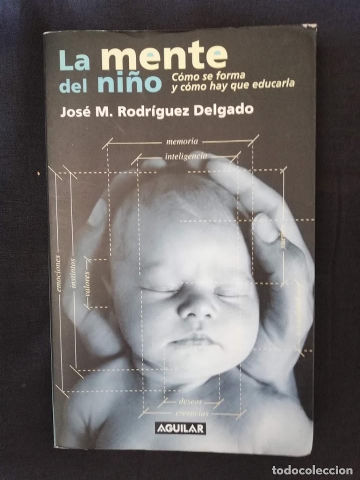 LA MENTE DEL NIÑO - JOSÉ M. RODRÍGUEZ DELGADO (Libros de Segunda Mano - Ciencias, Manuales y Oficios - Medicina, Farmacia y Salud)