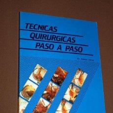 Libros de segunda mano: TÉCNICAS QUIRÚRGICAS PASO A PASO. DR. ALFONSO OLIVER. LUZÁN 5, 1984. FOTOS Y DIBUJOS. VER MÁS.. Lote 213720502