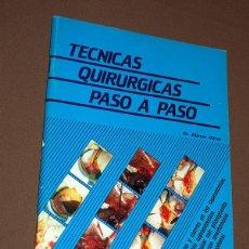 Libros de segunda mano: TÉCNICAS QUIRÚRGICAS PASO A PASO. DR. ALFONSO OLIVER. LUZÁN 5, 1984. FOTOS Y DIBUJOS. VER MÁS.. Lote 213720745