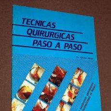 Libros de segunda mano: TÉCNICAS QUIRÚRGICAS PASO A PASO. DR. ALFONSO OLIVER. LUZÁN 5, 1984. FOTOS Y DIBUJOS. VER MÁS.. Lote 213721340
