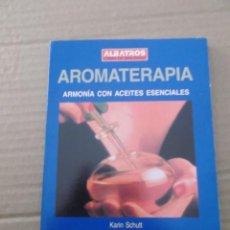 Libros de segunda mano: AROMATERAPIA ARMONIA CON ACEITES ESENCIALES KARIN SCHUTT. Lote 213722035