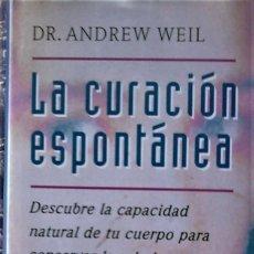 Libros de segunda mano: DR, ANDREW WEIL - LA CURACIÓN ESPONTANEA. Lote 213723988