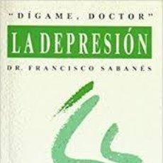 Libros de segunda mano: LA DEPRESION. DR. FRANCISCO SABANES. Lote 213726067