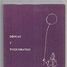 Libros de segunda mano: DROGAS Y TOXICOMANIAS. MARIO ALFONSO SANJUAN. PILAR IBAÑEZ LOPEZ. Lote 213728837