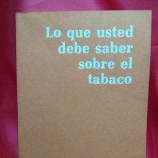 Libros de segunda mano: LO QUE USTED DEBE SABER SOBRE EL TABACO. N-2331. Lote 213731375