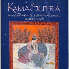 Libros de segunda mano: KAMA SUTRA , ANANGA RANGA , EL JARDÍN PERFUMADO - ANONIMOS - PLAZA & JANÉS EDITORES -. Lote 213766778