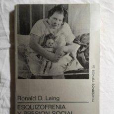 Libros de segunda mano: ESQUIZOFRENIA Y PRESIÓN SOCIAL RONALD D. LANG CUADERNOS ÍNFIMOS. Lote 213767178