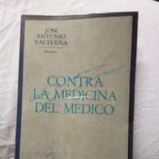 Libros de segunda mano: CONTRA LA MEDICINA DEL MÉDICO JOSÉ ANTONIO VALTUEÑA. Lote 213767557