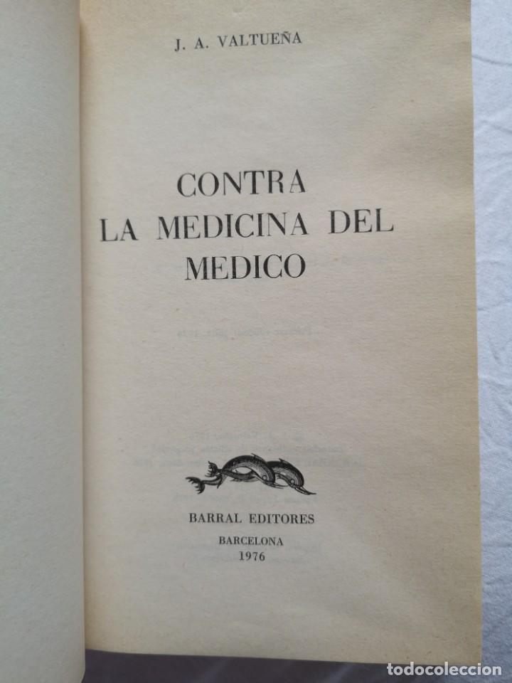 Libros de segunda mano: CONTRA LA MEDICINA DEL MÉDICO JOSÉ ANTONIO VALTUEÑA - Foto 2 - 213767557