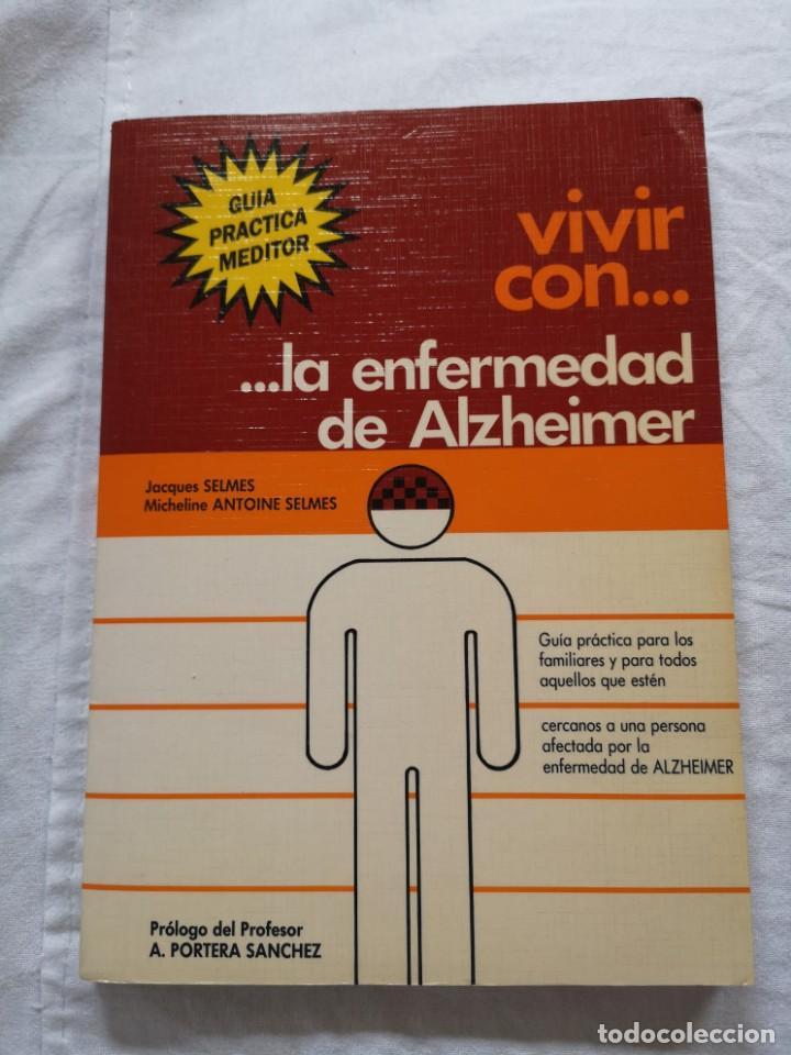 VIVIR CON LA ENFERMEDAD DEL ALZHEIMER JACQUES SELMES (Libros de Segunda Mano - Ciencias, Manuales y Oficios - Medicina, Farmacia y Salud)