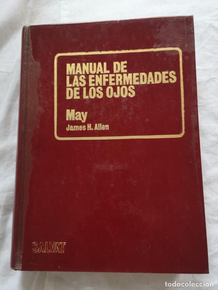 MANUAL DE LAS ENFERMEDADES DE LOS OJOS MAY JAMES H. ALLEN (Libros de Segunda Mano - Ciencias, Manuales y Oficios - Medicina, Farmacia y Salud)