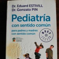 Libros de segunda mano: PEDIATRÍA CON SENTIDO COMÚN. PARA PADRES Y MADRES CON SENTIDO COMÚN. DR. E. ESTIVILL / DR. G. PIN. Lote 214047895