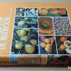 Libros de segunda mano: LA SALUD POR LA NUTRICION - NATURAMA - ERNST SCHNEIDER - II Q-301 HOMEOPEATICA NATURAL ALTERNATIVA. Lote 214127860