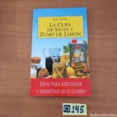 Libros de segunda mano: LA CURA DE SAVIA Y ZUMO DE LIMÓN. Lote 214174483