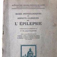 Libros de segunda mano: BASES PHYSIOLOGIQUES ET ASPECTS CLINIQUES DE L´EPILEPSIE, DR. TH. ALAJOUANINE, PARÍS 1958. Lote 215398825