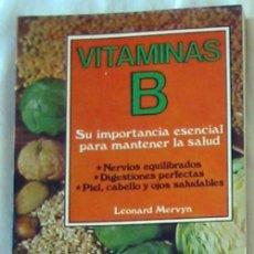 Libri di seconda mano: VITAMINAS B - SU IMPORTANCIA ESENCIAL PARA LA SALUD - LEONARD MERVYN - EDAF 1983 - VER INDICE. Lote 215985516