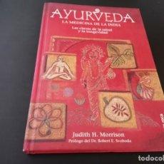 Libri di seconda mano: AYURVEDA LA MEDICINA DE LA INDIA LAS CLAVES DE LA SALUD Y LA LONGEVIDAD J7DITH H. MORRISON 1996. Lote 216598006