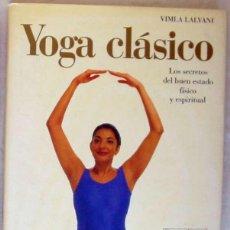 Libros de segunda mano: YOGA CLASICO - VIMLA LALVANI - CIRCULO DE LECTORES 1997 - VER INDICE. Lote 216659598
