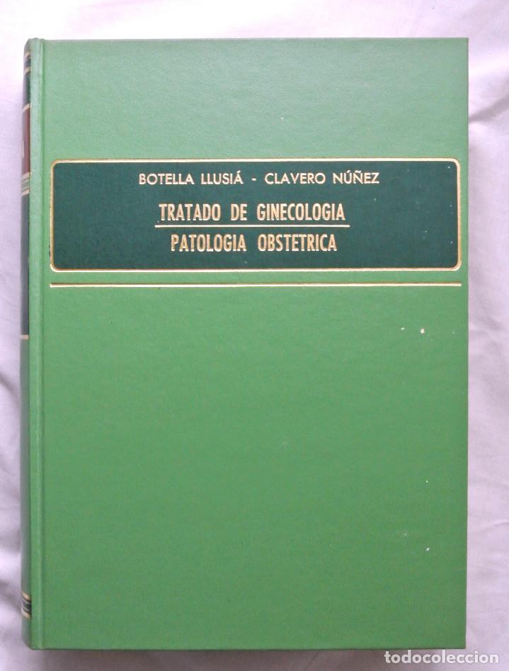 LIBRO TRATADO DE GINECOLOGIA PATOLOGÍA OBSTÉTRICA , TOMO II, BOTELLA LUSIÁ-CLAVVERO NÚÑEZ (Libros de Segunda Mano - Ciencias, Manuales y Oficios - Medicina, Farmacia y Salud)