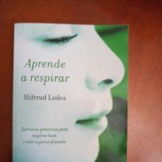 Libros de segunda mano: APRENDE A RESPIRAR. Lote 216875938