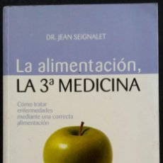 Libros de segunda mano: LA ALIMENTACIÓN, LA 3ª MEDICINA - 2004~1ª ED. - DR. JEAN SEIGNALET - RBA, ED. - PJRB. Lote 217309485