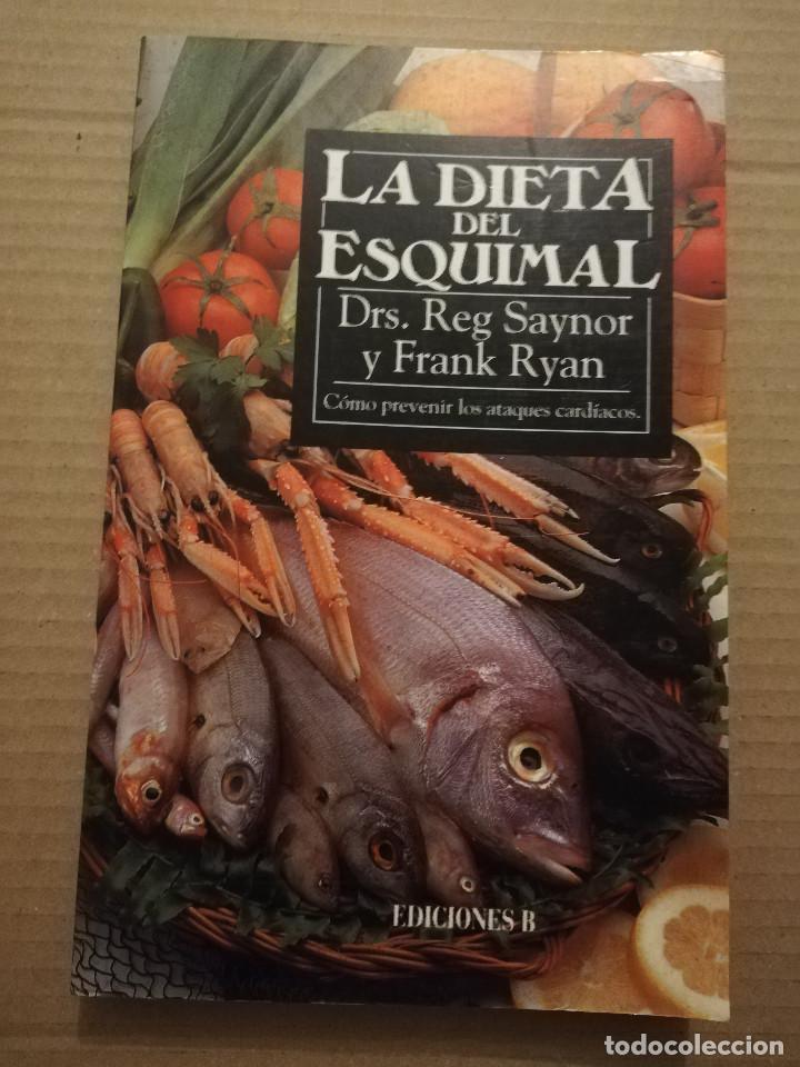 LA DIETA DEL ESQUIMAL (DRS. REG SAYNOR Y FRANK RYAN) (Libros de Segunda Mano - Ciencias, Manuales y Oficios - Medicina, Farmacia y Salud)