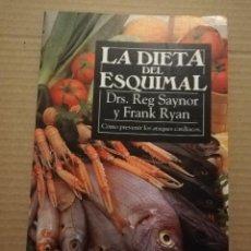 Libros de segunda mano: LA DIETA DEL ESQUIMAL (DRS. REG SAYNOR Y FRANK RYAN). Lote 217534882