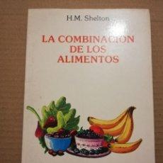 Libros de segunda mano: LA COMBINACIÓN DE LOS ALIMENTOS (HERBERT M. SHELTON). Lote 218115742