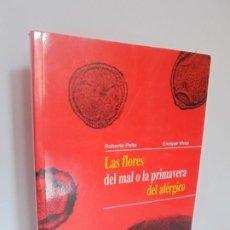 Libros de segunda mano: LAS FLORES DEL MAL O LA PRIMAVERA DEL ALERGICO. R. PELTA. ENRIQUE VIVES. DEDICADO POR AUTOR E. VIVES. Lote 218537612