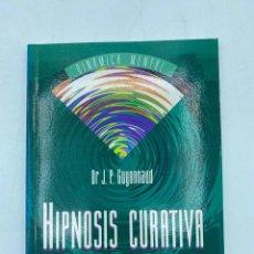 Libri di seconda mano: HIPNOSIS CURATIVA. J.P. GUYONNAUD. EDICIONES TIKAL. 1994. PAGS: 142. Lote 218779655