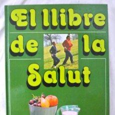 Libros de segunda mano: LIBRO EL LLIBRE DE LA SALUT, SANTIAGO DEXEUS, EDITORIAL KAIRÓS, 1980 , EDICIÓN ESPAÑA. Lote 218983703