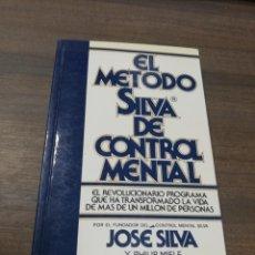 Libros de segunda mano: EL METODO SILVA DE CONTROL MENTAL. JOSE SILVA Y PHILIP MIELE. VERGARA.. Lote 219064293