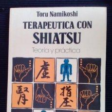 Libros de segunda mano: TERAPEUTICA CON SHIATSU. TORU NAMIKOSHI. ELICIEN 1981.. Lote 219411581
