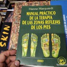 Libros de segunda mano: MANUAL PRÁCTICO DE LA TERAPIA DE LAS ZONAS REFLEJAS DE LOS PIES. HANNE MARQUARDT. URANO . 2000. Lote 219564871
