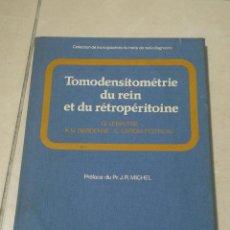 Libros de segunda mano: TOMODENSITOMETRIE DU REIN ET DU RETROPERITOINE. VARIOS AUTORES. 1986. ED.MASSON. EN FRANCES. 120 PAG. Lote 219579442