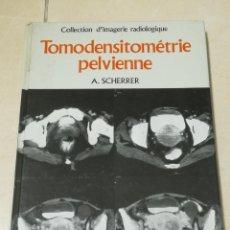 Libros de segunda mano: TOMODENSITOMETRIE PELVIENNE. A.SCHERRER. 1988. ED.MASSON. EN FRANCES. ILUSTRADO. 215 PAG. Lote 219579557