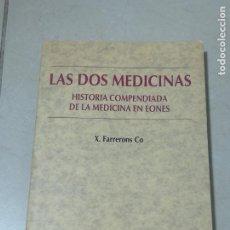 Libros de segunda mano: LAS DOS MEDICINAS. HISTORIA COMPENDIADA DE LA MEDICINA EN EONES. FARRERONS CO. 1997. ED.ESPAXS. Lote 219582938