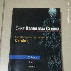 Libros de segunda mano: SERIE RADIOLOGIA CLINICA. LOS 100 DIAGNOSTICOS PRINCIPALES EN CEREBRO. ED.ELSEVIER. 2004. VER. Lote 219584015