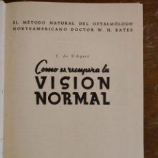 Libros de segunda mano: COMO SE RECUPERA LA VISION NORMAL, J. DE S'AGARÓ PYMY 53. Lote 220428773