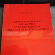Libri di seconda mano: ASPECTOS SANITARIOS DEL ARCHIVO DE LA PARROQUIA DE SANTA ANA DE BUÑUEL (NAVARRA). Lote 220855018