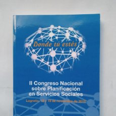 Libros de segunda mano: II CONGRESO NACIONAL SOBRE PLANIFICACION EN SERVICIOS SOCIALES. DONDE TU ESTES. 2010. TDK533. Lote 221089070