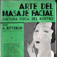 Libros de segunda mano: BITTERLIN : ARTE DEL MASAJE FACIAL (1944) INTONSO. Lote 221329961